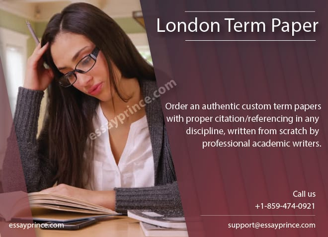 We lost count of the number of London term papers that we have worked on. Add yours to the mix